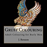 img - for Gruff Colouring: Adult Colouring for Burly Men (Volume 2) book / textbook / text book