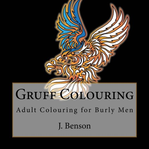 Gruff Colouring: Adult Colouring for Burly Men (Volume 2)