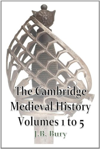 The Cambridge Medieval History volumes 1-5