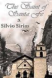 img - for The Saint of Santa Fe by Silvio Sirias (2013-12-19) book / textbook / text book