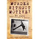 Murder without Motive: 88 Days That Shocked a Nationby Jeff Grout
