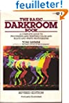 The Basic Darkroom Book: A Complete G...
