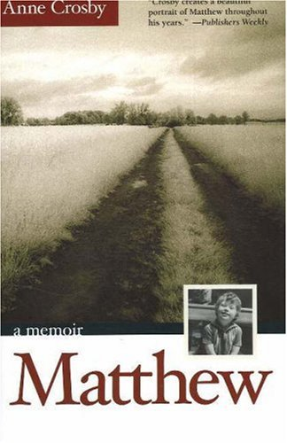 Matthew : A Sons Life, a Mothers Story, ANNE CROSBY
