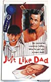 Just Like Dad [VHS]