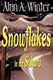 img - for Snowflakes in the Sahara book / textbook / text book