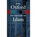 The Oxford Dictionary of Islam (Oxford Paperback Reference) ~ John L. Esposito