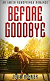 AMISH ROMANCE: BEFORE GOODBYE: An Amish Fiction Romance Short Story (Amish Rumspringa Romance) (In Search of Amish Love Book 1)