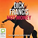 Hot Money (       UNABRIDGED) by Dick Francis Narrated by Tony Britton