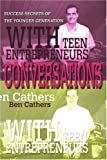 Conversations with Teen Entrepreneurs: Success Secrets of the Younger Generation