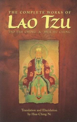 The Complete Works of Lao Tzu: Tao Teh Ching & Hau Hu Ching