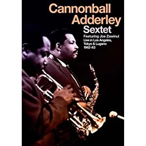 Cannonball Adderley: Live in Los Angeles, Tokyo and Lugano 1962 - 1963