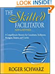 The Skilled Facilitator: A Comprehens...