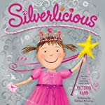 Silverlicious: Pinkalicious Series (       UNABRIDGED) by Victoria Kann Narrated by Kathleen McInerney