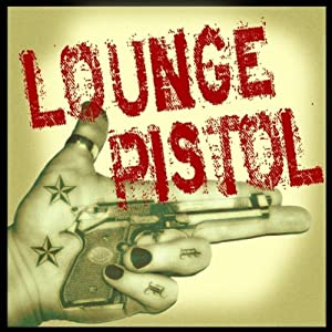 Lounge Pistol - Lounge Pistol (2010)