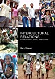 img - for Intercultural Relations: Communication, Identy and Conflict book / textbook / text book