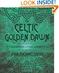 The Celtic Golden Dawn: An Original &...