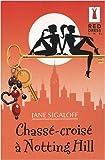 echange, troc Jane Sigaloff - Chassé-croisé à Notting Hill