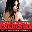 Windfall: Weather Warden, Book 4 Audiobook by Rachel Caine Narrated by Dina Pearlman
