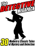 img - for The Detective Megapack: 30 Modern and Classic Tales of Mystery and Detection book / textbook / text book