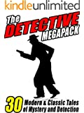 The Detective Megapack: 30 Modern and Classic Tales of Mystery and Detection