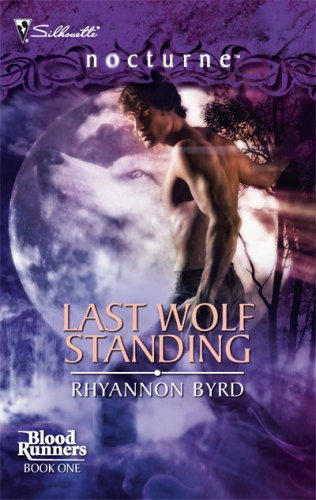 Last Wolf Standing (Silhouette Nocturne), RHYANNON BYRD