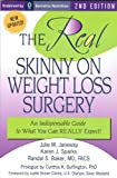 By Julie M. Janeway The REAL Skinny On Weight Loss Surgery: An Indispensable Guide to What You Can REALLY Expect!! (2nd Second Edition) [Paperback]