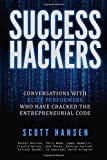 img - for Success Hackers: Conversations With Elite Performers Who Have Cracked The Entrepreneurial book / textbook / text book