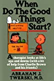 img - for When Do The Good Things Start? book / textbook / text book