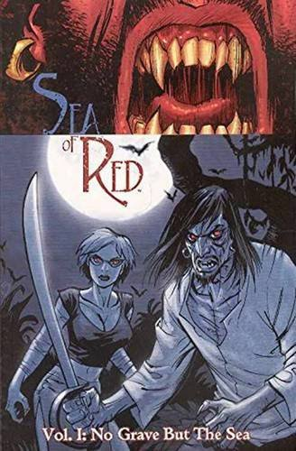 Sea of Red, Vol. 1: No Grave But the Sea by Rick Remender (2006-12-26)