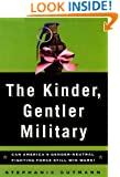 The Kinder, Gentler Military: Can America's Gender-Neutral Fighting Force Still Win Wars (Lisa Drew Books)
