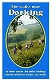 The Walks Near Dorking: Leith Hill  North Downs  Polesden Lacey  Denbies