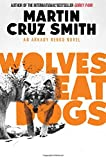 Wolves Eat Dogs Martin Cruz Smith