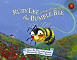 Ruby Lee the Bumble Bee: A Bee of Possibility [Hardcover]