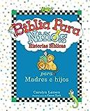 Biblia para ni�os: Historias B�blicas para madres e hijos varones / Little Boys Bible Storybook for Mothers and Sons (Spanish Version) (Spanish Edition)