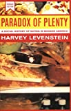 Paradox of Plenty: A Social History of Eating in Modern America, Revised Edition (California Studies in Food and Culture)
