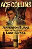 Jefferson Burke and the Secret of the Lost Scroll (Lije Evans Mysteries)