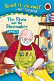 The Elves and the Shoemaker (Read it Yourself - Level 3)