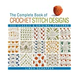 Complete Book of Crochet Stitch Designs, The (Revised Edition): 500 Classic and Original Patternsby Linda Schapper