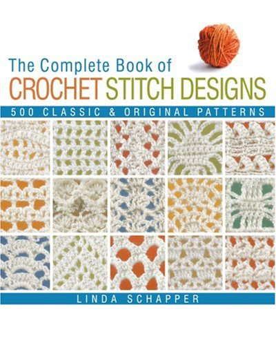 The Complete Book of Crochet Stitch Designs: