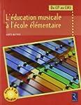 L'�ducation musicale � l'�cole �l�men...