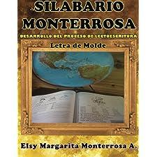 Silabario Monterrosa: Desarrollo del Proceso de Lectoescritura, Letra de Molde (Spanish Edition)