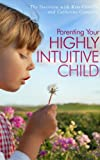 Parenting Your Highly Intuitive Child An Interview with Catherine Crawford (The WTR Interview Series Book 12)