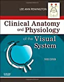 img - for Clinical Anatomy and Physiology of the Visual System, 3e book / textbook / text book
