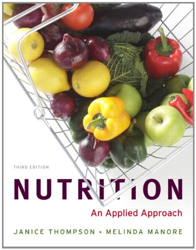 Nutrition: An Applied Approach with 2010 Dietary...