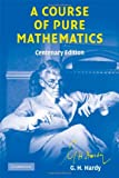 A Course of Pure Mathematics Centenary edition (Cambridge Mathematical Library) (0521720559) by Hardy, G. H.