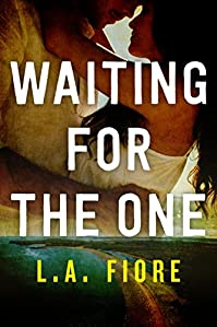 Waiting For The One by L.A. Fiore ebook deal