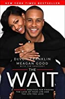 The Wait: A Powerful Practice to Finding the Love of Your Life