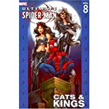Ultimate Spider-Man Vol. 8: Cats & Kings