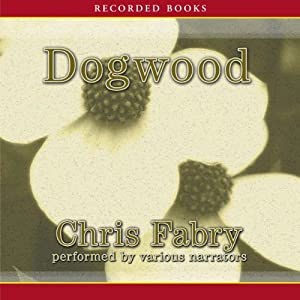 Dogwood | [Chris Fabry]