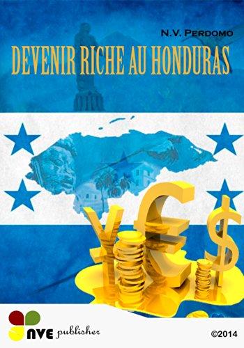 Couverture du livre DEVENIR RICHE AU HONDURAS